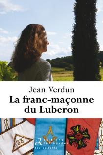 La franc-maçonne du Luberon - JeanVerdun