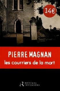 Les courriers de la mort : une enquête du commissaire Laviolette - PierreMagnan