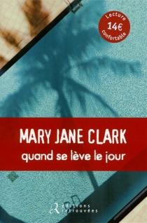 Quand se lève le jour - Mary JaneClark