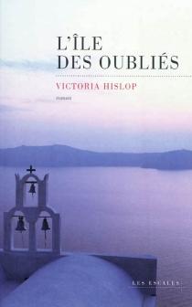 L'île des oubliés - VictoriaHislop