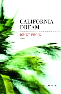 California dream - Ismet Prcic