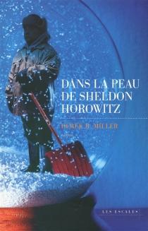 Dans la peau de Sheldon Horowitz - Derek B.Miller