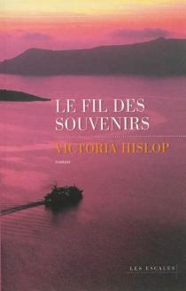 Le fil des souvenirs - VictoriaHislop
