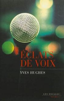 Eclats de voix - YvesHughes