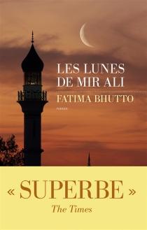 Les lunes de Mir Ali - FatimaBhutto
