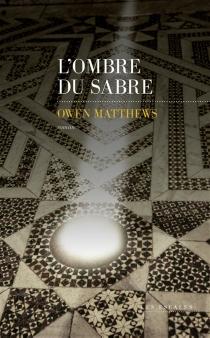 L'ombre du sabre - OwenMatthews