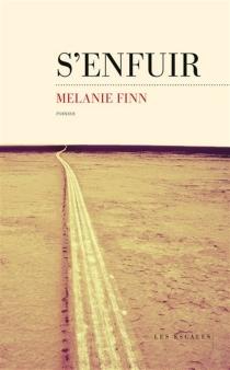 S'enfuir - MelanieFinn