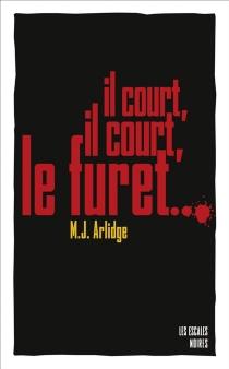 Il court, il court, le furet... - M.J.Arlidge