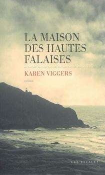 La maison des hautes falaises - KarenViggers