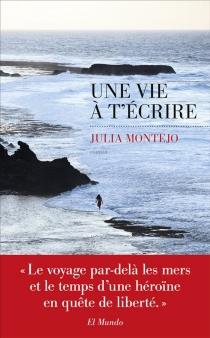 Une vie à t'écrire - JuliaMontejo