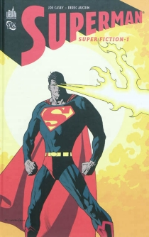 Superman : super-fiction - Phil Hester