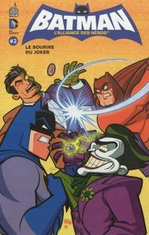 Batman, l'alliance des héros - J.Torres