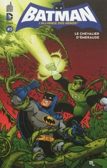 Batman, l'alliance des héros - ShollyFisch