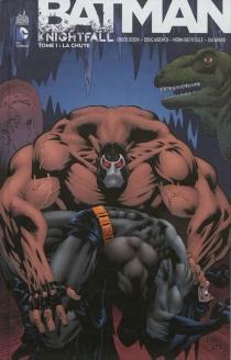Batman : knightfall - ChuckDixon