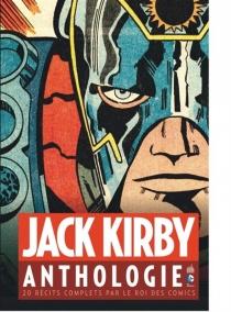 Jack Kirby : anthologie : 20 récits complets par le roi des comics - JackKirby