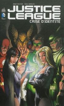 Justice League : crise d'identité - BradMeltzer