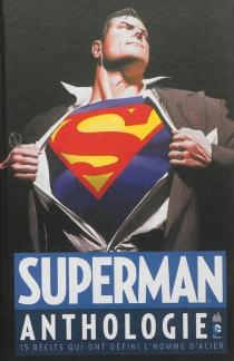 Superman : anthologie : 15 récits qui ont défini l'homme d'acier - JoeShuster