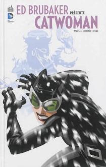 Ed Brubaker présente Catwoman - EdBrubaker