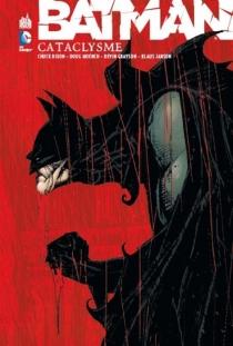 Batman : cataclysme -