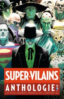 Super-vilains : anthologie -