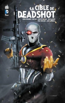 La cible de Deadshot - Christos N. Gage