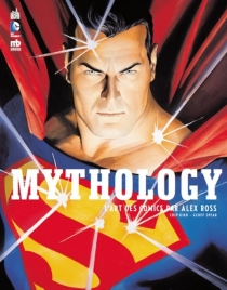 Mythology : l'art des comics par Alex Ross -