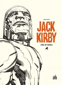 Jack Kirby, king of comics - MarkEvanier