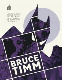 Les grands entretiens de la bande dessinée - BruceTimm