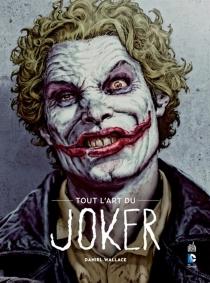 Tout l'art du Joker - DanWallace
