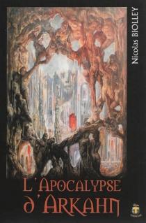 L'apocalypse d'Arkahn - NicolasBiolley