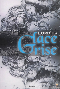 Glace grise - Lordius