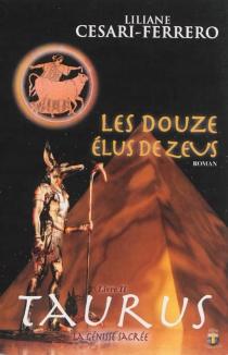Les douze élus de Zeus - LilianeCesari