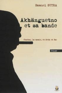 Akhänguetno et sa bande : Tonton, la momie, et Seth et Ra - SamuelSutra
