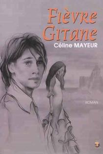 Fièvre gitane - CélineMayeur