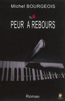 Peur à rebours - MichelBourgeois
