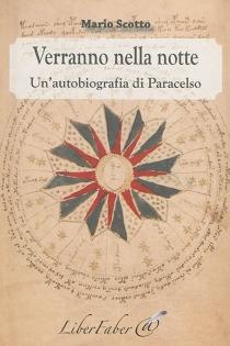 Verranno nella notte : un' autobiografia di Paracelso - MarioScotto