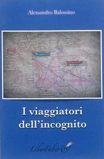 I viaggiatori dell' incognito - AlessandroBalossino