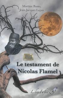 Le testament de Nicolas Flamel - MartineBasso
