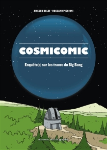 Cosmicomic : enquête(s) sur les traces du big bang - AmedeoBalbi