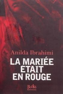 La mariée était en rouge - AnildaIbrahimi