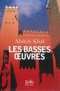Les basses oeuvres - AbduhKhal