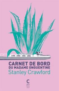 Carnet de bord du Madame Onguentine - StanleyCrawford