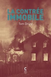 La contrée immobile - TomDrury