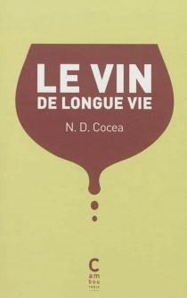 Le vin de longue vie - N. D.Cocea