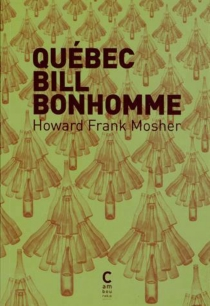 Québec Bill Bonhomme - Howard Frank Mosher
