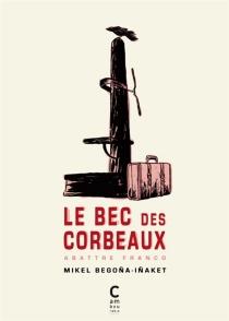 Le bec des corbeaux : abattre Franco - MikelBegona