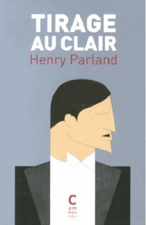 Tirage au clair - Henry Parland