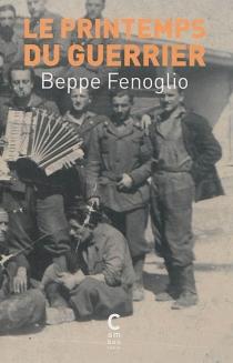 Le printemps du guerrier - BeppeFenoglio