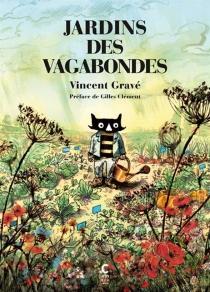 Jardins des vagabondes - VincentGravé