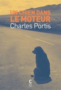 Un chien dans le moteur - CharlesPortis